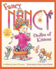 Fancy Nancy: Oodles of Kittens Cover Image