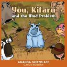 You, Kifaru and the Mud Problem (Children's Picture Book): Insert Your Name Interactive Book Cover Image