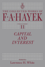 Capital and Interest (The Collected Works of F. A. Hayek #11) Cover Image