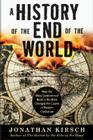 A History of the End of the World: How the Most Controversial Book in the Bible Changed the Course of Western Civilization Cover Image