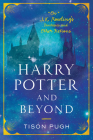 Harry Potter and Beyond: On J. K. Rowling's Fantasies and Other Fictions Cover Image