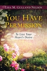 You Have Permission: To Live Your Heart's Desire Cover Image