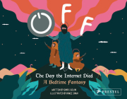 Off: The Day the Internet Died: A Bedtime Fantasy Cover Image