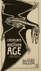 Creatures of Another Age: Classic Visions of Prehistoric Monsters Cover Image