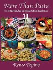 More Than Pasta: How to Make Quick, Easy and Delicious Authentic Italian Dishes in 30 Minutes or Less! Cover Image