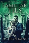 Familiar Ties: Large Print Edition Cover Image