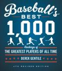 Baseball's Best 1,000: Rankings of the Greatest Players of All Time Cover Image