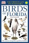 Handbooks: Birds of Florida: The Clearest Recognition Guide Available (DK Smithsonian Handbook) Cover Image