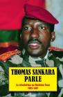 Thomas Sankara Parle: La Révolution Au Burkina Faso, 1983-1987 Cover Image