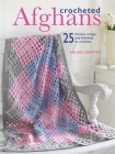 Crocheted Afghans: 25 Throws, Wraps, and Blankets to Crochet Cover Image