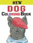 New Dog Coloring Book: Dog Lover Gifts for Toddlers, Kids Ages 4-8, Girls Ages 8-12 or Adult Relaxation. A Collection Of Dog Coloring Pages F Cover Image