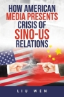 How American Media Presents Crisis of Sino-Us Relations Cover Image