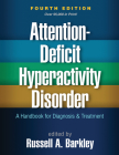 Attention-Deficit Hyperactivity Disorder, Fourth Edition: A Handbook for Diagnosis and Treatment Cover Image