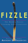 Fizzle: The Hidden Forces Crushing Your Creativity Cover Image