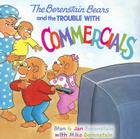 The Berenstain Bears and the Trouble with Commercials (Berenstain Bears (8x8)) Cover Image