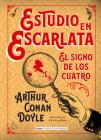 Estudio en Escarlata: El signo de los cuatro (Clásicos ilustrados) Cover Image