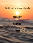 Gefüttertes Notizbuch - Der Kampf führt zum Erfolg Cover Image