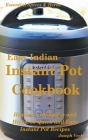 Easy Indian Instant Pot Cookbook: Healing with Spices and Herbs: 50 Healthy Recipes Cover Image