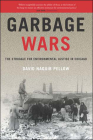 Garbage Wars: The Struggle for Environmental Justice in Chicago (Urban and Industrial Environments) Cover Image