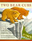 Two Bear Cubs: A Miwok Legend from California's Yosemite Valley Cover Image