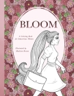 Bloom: A Coloring Book for the Industrious Woman Cover Image