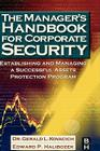 The Manager's Handbook for Corporate Security: Establishing and Managing a Successful Assets Protection Program Cover Image