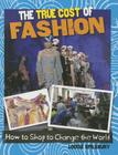 The True Cost of Fashion (Consumer Nation: How to Shop to Change the World) Cover Image