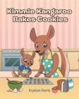 Kimmie Kangaroo Bakes Cookies Cover Image