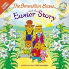 The Berenstain Bears and the Easter Story: Stickers Included! Cover Image