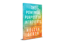 Powerful Purpose of Introverts: Why the World Needs You to Be You Cover Image