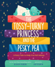 The Tossy-Turny Princess and the Pesky Pea: A Fair Tale to Help You Fall Asleep Cover Image