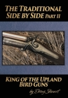The Traditional Side by Side: King of the Upland Bird Guns Part Two Cover Image