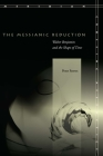 The Messianic Reduction: Walter Benjamin and the Shape of Time (Meridian: Crossing Aesthetics) Cover Image