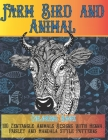 Farm Bird and Animal - Coloring Book - 100 Zentangle Animals Designs with Henna, Paisley and Mandala Style Patterns Cover Image