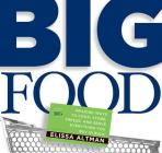 Big Food: Amazing ways to cook, store, freeze, and serve everything you buy in bulk Cover Image