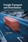 Freight Transport and Distribution: Concepts and Optimisation Models Cover Image