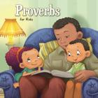 Proverbs for Kids: Biblical Wisdom for Children (Bible Chapters for Kids #9) Cover Image