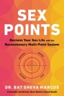 Sex Points: Reclaim Your Sex Life with the Revolutionary Multi-point System Cover Image