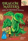 Song of the Poison Dragon: A Branches Book (Dragon Masters #5) Cover Image