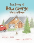The Story of How George Finds a Home Cover Image