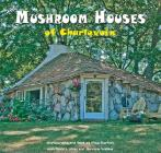 The Mushroom Houses of Charlevoix Cover Image