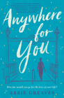Anywhere for You: A Novel Cover Image