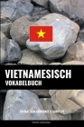 Vietnamesisch Vokabelbuch: Thematisch Gruppiert & Sortiert Cover Image