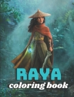 Raya coloring book: High Quality Coloring Book With Many Illustrations Of Raya And The Last Dragon To Relax And Relieve Stress, 40 images Cover Image
