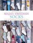 Maja's Swedish Socks: Over 35 Imaginative Patterns to Knit Cover Image