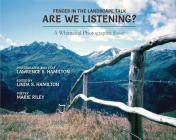 Fences in the Landscape Talk: Are We Listening? a Whimsical Photographic Essay Cover Image