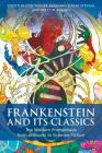 Frankenstein and Its Classics: The Modern Prometheus from Antiquity to Science Fiction (Bloomsbury Studies in Classical Reception) Cover Image