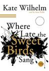 Where Late the Sweet Birds Sang Cover Image