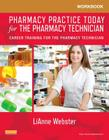 Workbook for Pharmacy Practice Today for the Pharmacy Technician: Career Training for the Pharmacy Technician Cover Image
