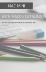 Mac mini with MacOS Catalina: Getting Started with MacOS 10.15 for Mac Mini Cover Image